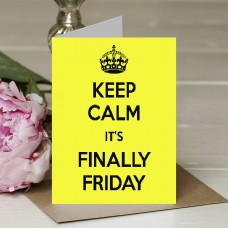 Keep Calm It's Finally Friday