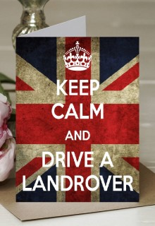 Keep Calm and Drive a Landrover - A5 Greetings Card